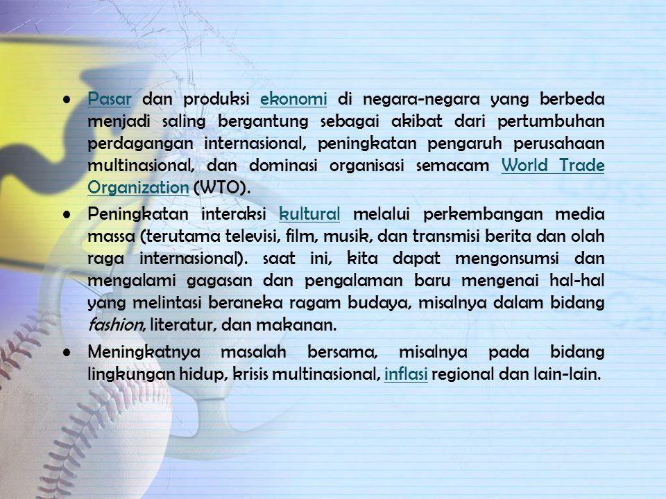 CIRI-CIRI GLOBALISASI Berikut ini beberapa ciri yang menandakan semakin berkembangnya fenomena globalisasi di dunia. Perubahan dalam konsep ruang dan