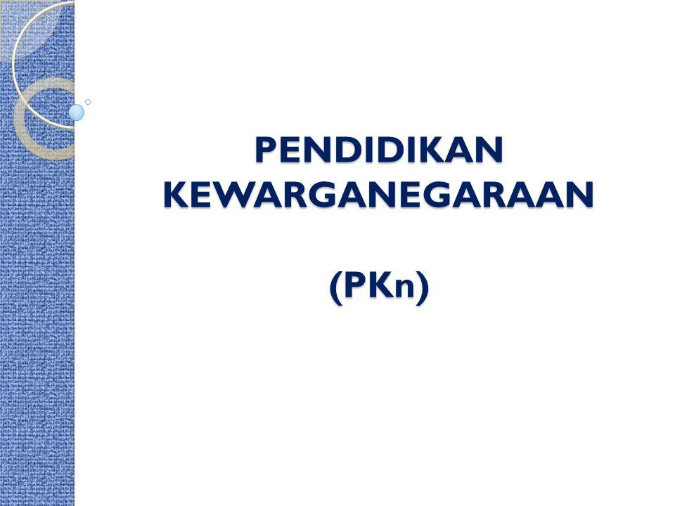 4) RUANG LINGKUP / OBYEK KAJIAN / MATERI POKOK ( COREMATERIALS)  (PKn / CIVIC EDUCATION : SUBHAN SOFHIAN DAN ASEP SAHID GATARA, FH) : a.