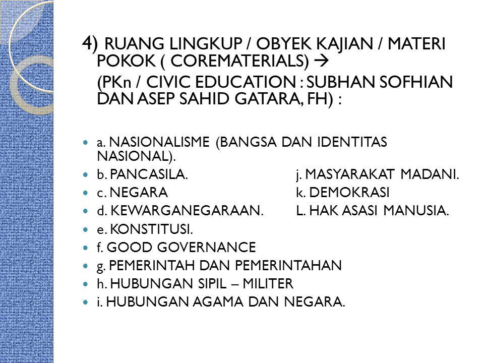 4) RUANG LINGKUP / OBYEK KAJIAN / MATERI POKOK ( COREMATERIALS)  (PKn / CIVIC EDUCATION : SUBHAN SOFHIAN DAN ASEP SAHID GATARA, FH) : a. NASIONALISME