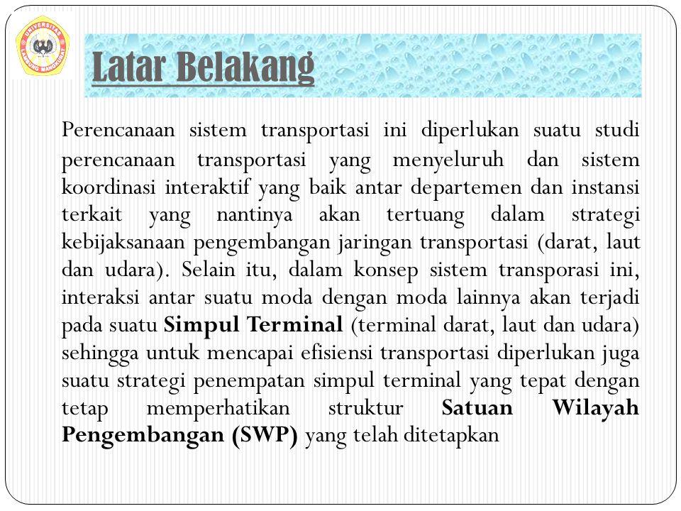 Latar Belakang Perencanaan sistem transportasi ini diperlukan suatu studi perencanaan transportasi yang menyeluruh dan sistem koordinasi interaktif ya