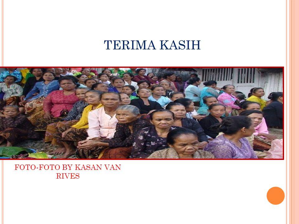 TERIMA KASIH FOTO-FOTO BY KASAN VAN RIVES