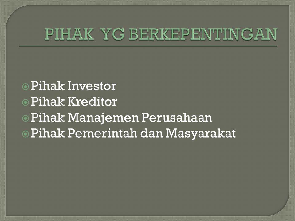  Pihak Investor  Pihak Kreditor  Pihak Manajemen Perusahaan  Pihak Pemerintah dan Masyarakat