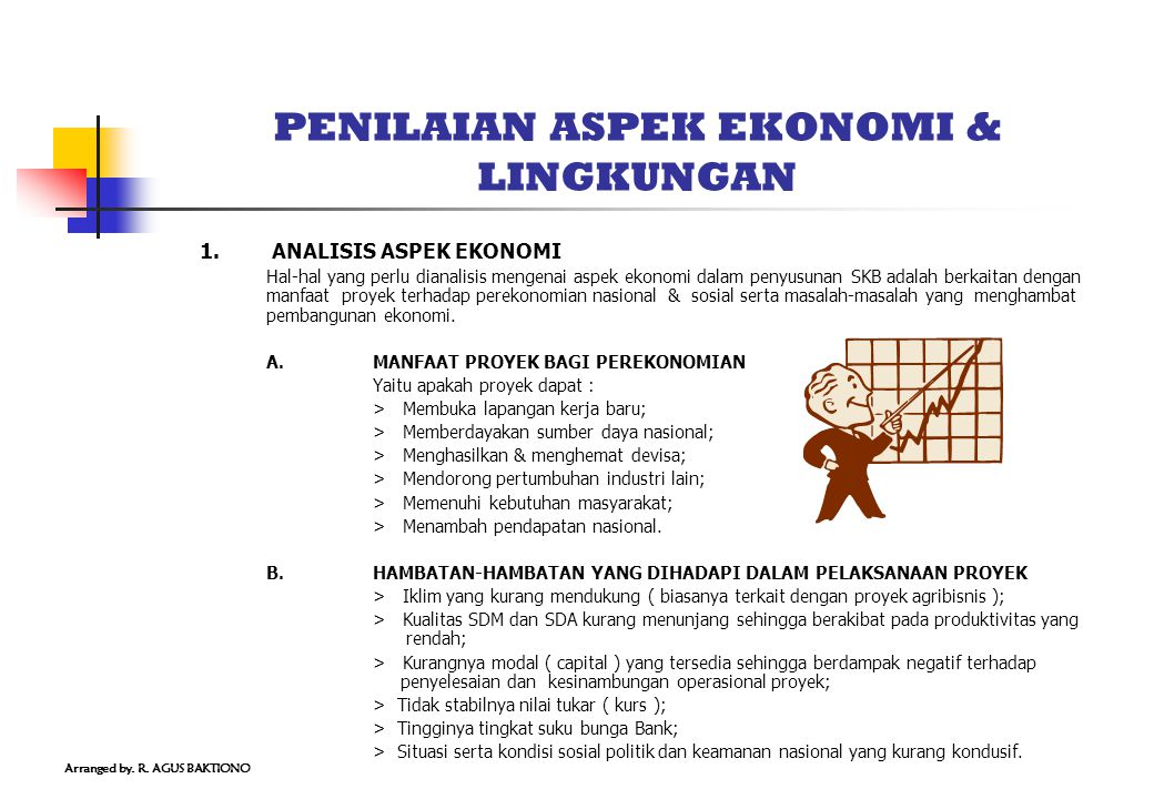 PENILAIAN ASPEK EKONOMI & LINGKUNGAN 1. ANALISIS ASPEK EKONOMI Hal-hal yang perlu dianalisis mengenai aspek ekonomi dalam penyusunan SKB adalah berkai