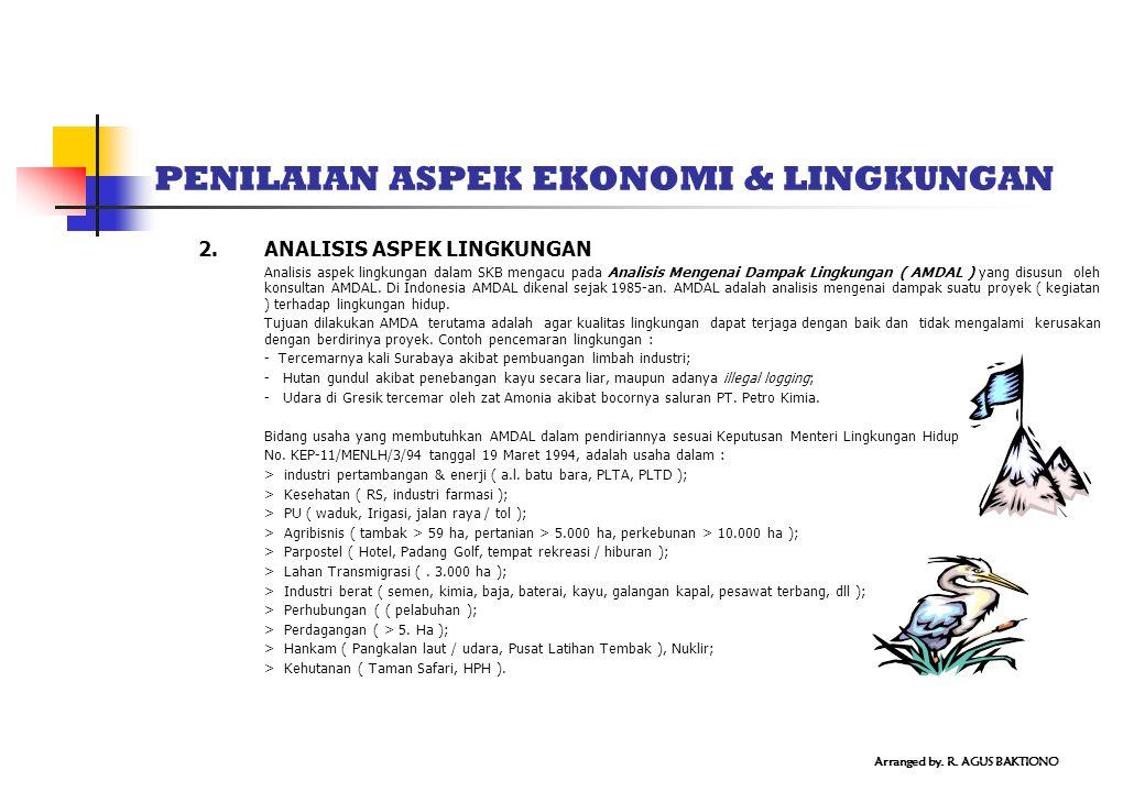 PENILAIAN ASPEK EKONOMI & LINGKUNGAN 2. ANALISIS ASPEK LINGKUNGAN Analisis aspek lingkungan dalam SKB mengacu pada Analisis Mengenai Dampak Lingkungan
