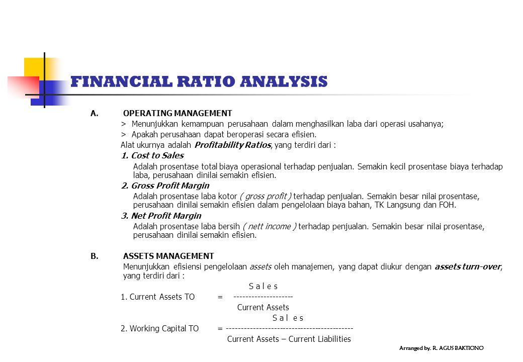 FINANCIAL RATIO ANALYSIS A. OPERATING MANAGEMENT > Menunjukkan kemampuan perusahaan dalam menghasilkan laba dari operasi usahanya; > Apakah perusahaan