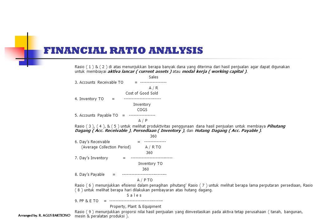 FINANCIAL RATIO ANALYSIS Rasio ( 1 ) & ( 2 ) di atas menunjukkan berapa banyak dana yang diterima dari hasil penjualan agar dapat digunakan untuk memb