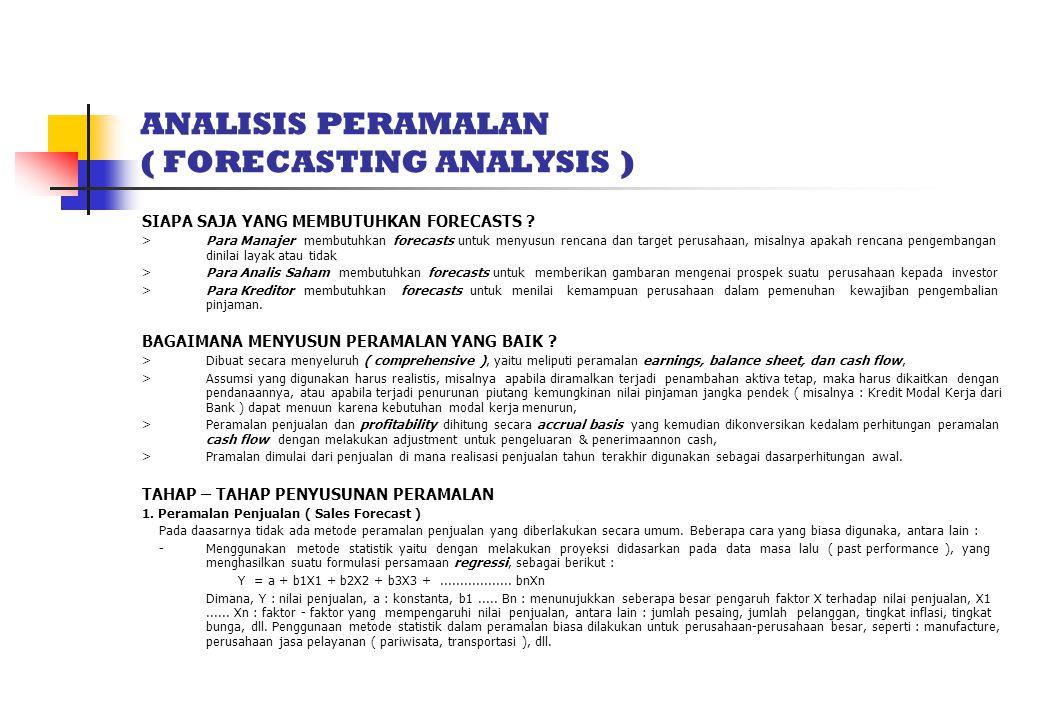ANALISIS PERAMALAN ( FORECASTING ANALYSIS ) SIAPA SAJA YANG MEMBUTUHKAN FORECASTS .