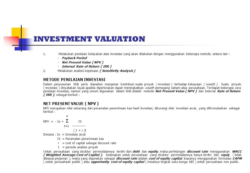 INVESTMENT VALUATION 1. Melakukan penilaian kelayakan atas investasi yang akan dilakukan dengan menggunakan beberapa metode, antara lain : - Payback P