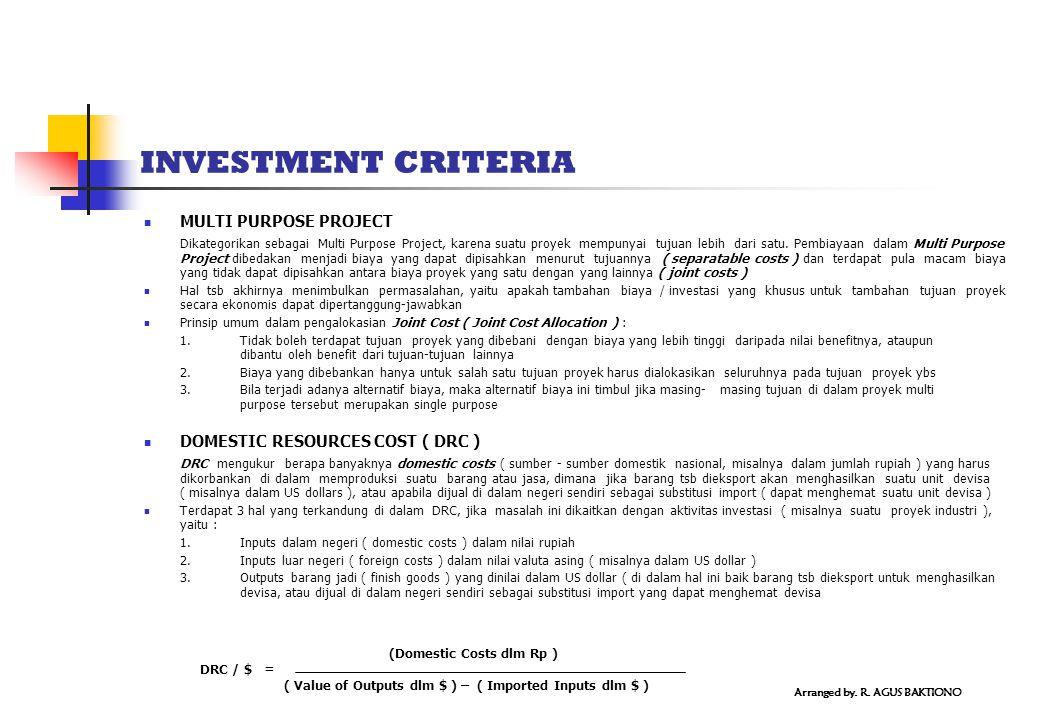 INVESTMENT CRITERIA MULTI PURPOSE PROJECT Dikategorikan sebagai Multi Purpose Project, karena suatu proyek mempunyai tujuan lebih dari satu.