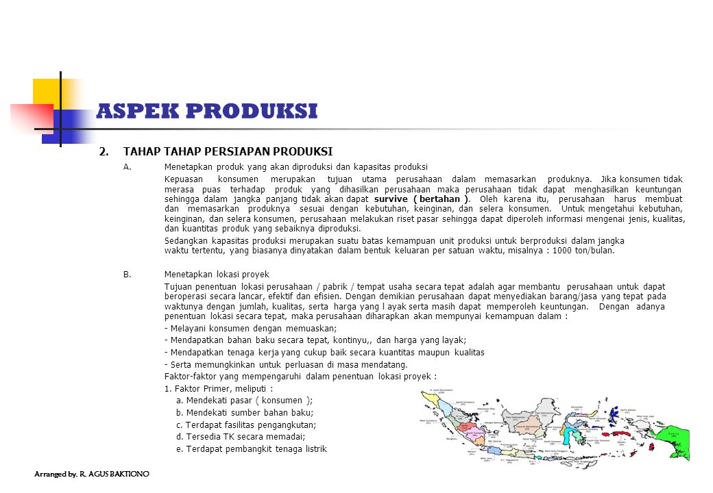 ASPEK PRODUKSI 2. TAHAP TAHAP PERSIAPAN PRODUKSI A. Menetapkan produk yang akan diproduksi dan kapasitas produksi Kepuasan konsumen merupakan tujuan u