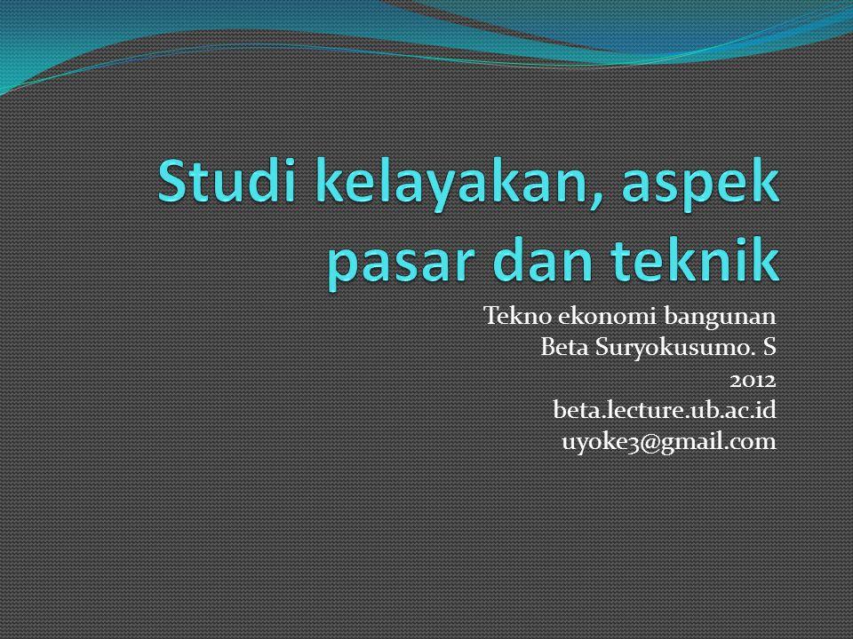 Tekno ekonomi bangunan Beta Suryokusumo. S 2012 beta.lecture.ub.ac.id uyoke3@gmail.com