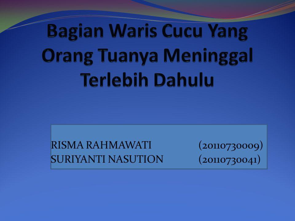 RISMA RAHMAWATI (20110730009) SURIYANTI NASUTION (20110730041)