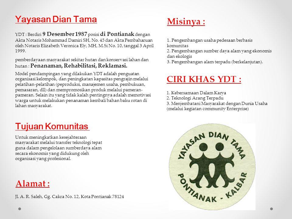 Tujuan Komunitas YDT : Berdiri 9 Desember 1987 posisi di Pontianak dengan Akta Notaris Mohammad Damiri SH, No. 45 dan Akta Pembaharuan oleh Notaris El