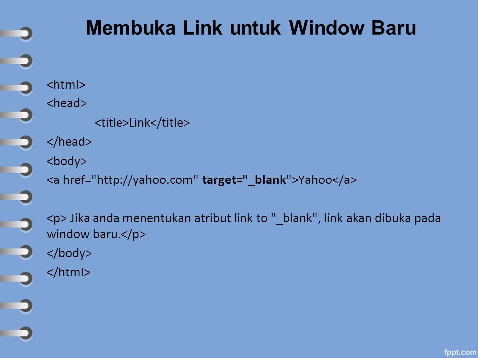 Membuka Link untuk Window Baru Link Yahoo Jika anda menentukan atribut link to