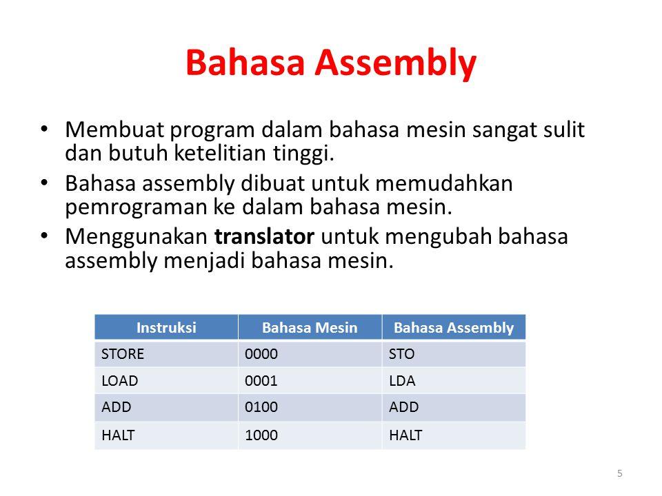 Bahasa Assembly Membuat program dalam bahasa mesin sangat sulit dan butuh ketelitian tinggi. Bahasa assembly dibuat untuk memudahkan pemrograman ke da