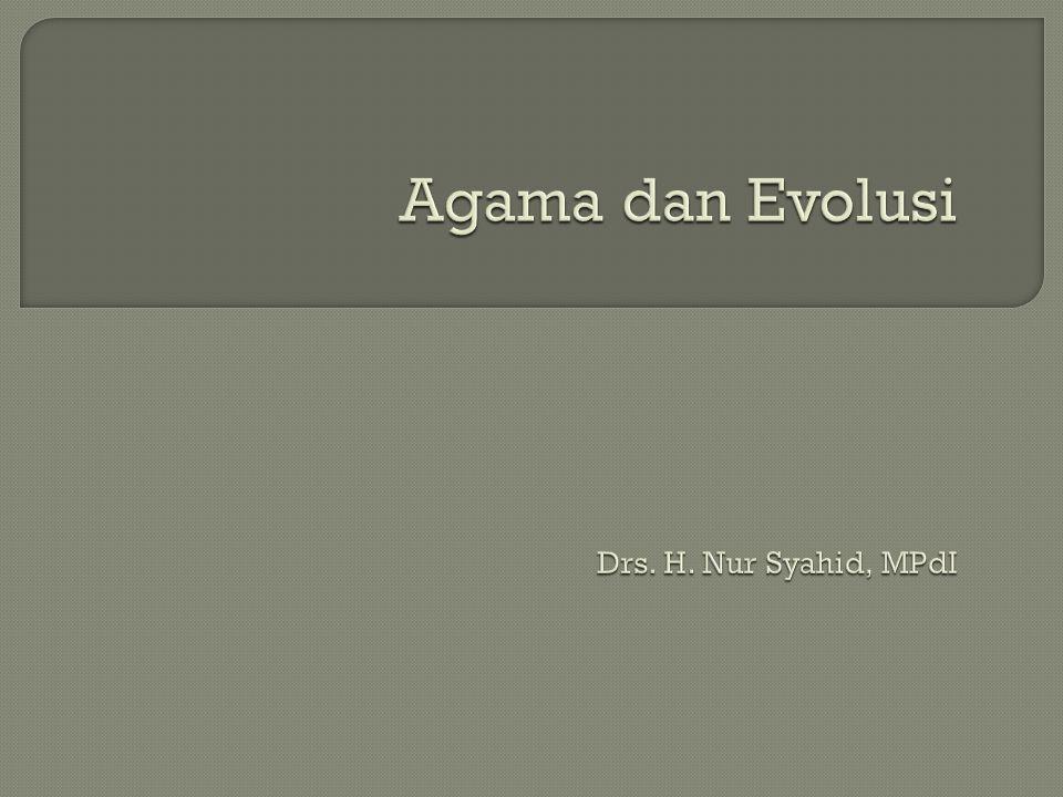 - Evolusi merupakan perubahan organisme dari sederhana menuju kompleks karena pengaruh alam - Setiap organisme berevolusi - Manusia adalah salah satu bentuk organisme - Manusia berevolusi  Evolusi tidak harus bermakna manusia dari kera