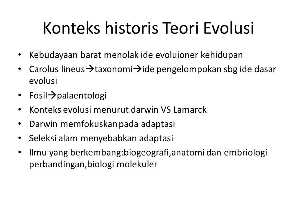 Konteks historis Teori Evolusi Kebudayaan barat menolak ide evoluioner kehidupan Carolus lineus  taxonomi  ide pengelompokan sbg ide dasar evolusi F