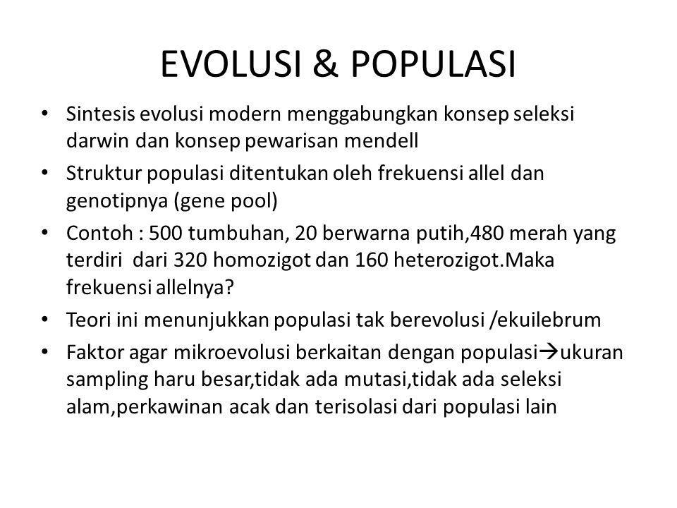 EVOLUSI & POPULASI Sintesis evolusi modern menggabungkan konsep seleksi darwin dan konsep pewarisan mendell Struktur populasi ditentukan oleh frekuens
