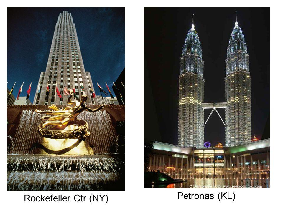 Rockefeller Ctr (NY) Petronas (KL)