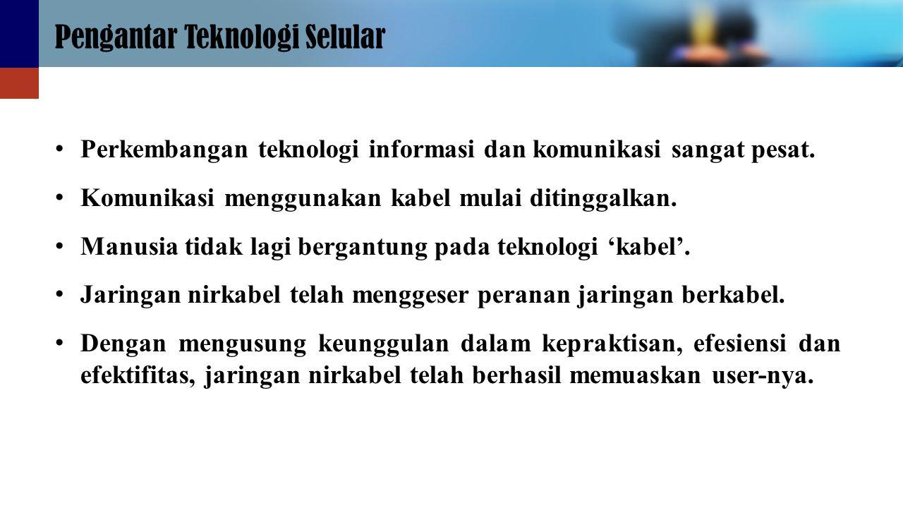 Perkembangan teknologi informasi dan komunikasi sangat pesat. Komunikasi menggunakan kabel mulai ditinggalkan. Manusia tidak lagi bergantung pada tekn