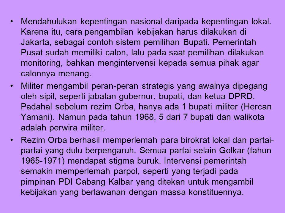 Mendahulukan kepentingan nasional daripada kepentingan lokal. Karena itu, cara pengambilan kebijakan harus dilakukan di Jakarta, sebagai contoh sistem