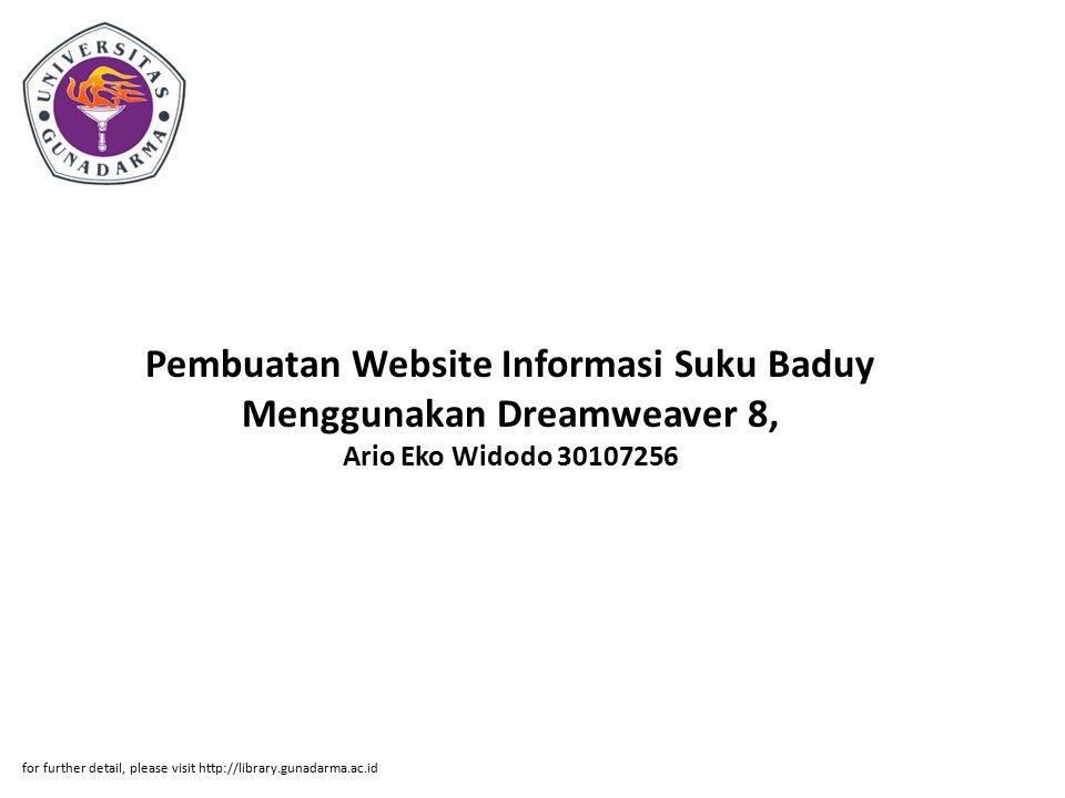 Pembuatan Website Informasi Suku Baduy Menggunakan Dreamweaver 8, Ario Eko Widodo 30107256 for further detail, please visit http://library.gunadarma.ac.id