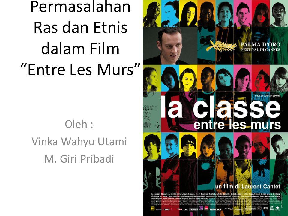 """Permasalahan Ras dan Etnis dalam Film """"Entre Les Murs"""" Oleh : Vinka Wahyu Utami M. Giri Pribadi"""