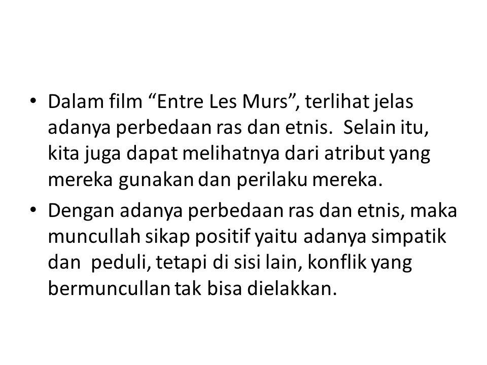 """Dalam film """"Entre Les Murs"""", terlihat jelas adanya perbedaan ras dan etnis. Selain itu, kita juga dapat melihatnya dari atribut yang mereka gunakan da"""