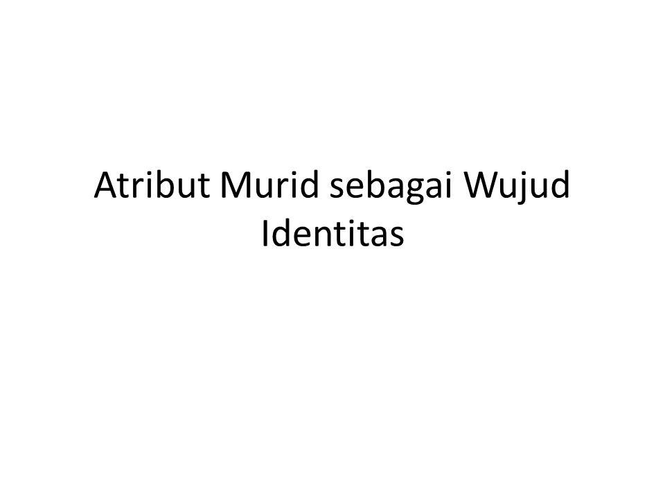 Atribut Murid Cara berpakaian mereka yang mencolok dan berbeda dari beberapa murid yang lain.