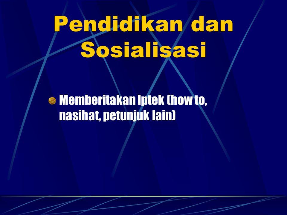 Pendidikan dan Sosialisasi Memberitakan Iptek (how to, nasihat, petunjuk lain)