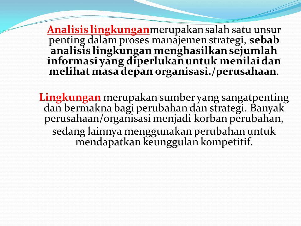 Analisis lingkunganmerupakan salah satu unsur penting dalam proses manajemen strategi, sebab analisis lingkungan menghasilkan sejumlah informasi yang
