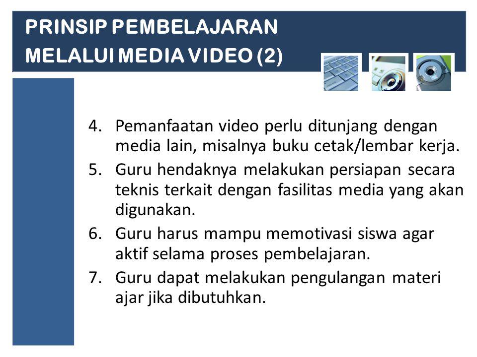 4.Pemanfaatan video perlu ditunjang dengan media lain, misalnya buku cetak/lembar kerja.