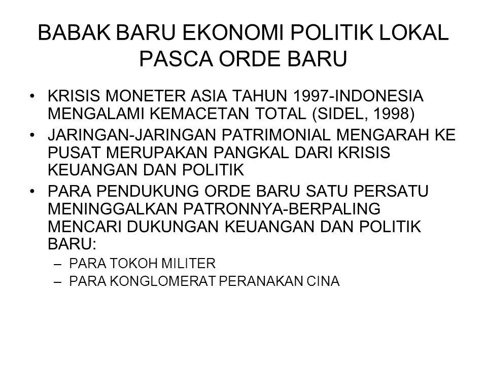 BABAK BARU EKONOMI POLITIK LOKAL PASCA ORDE BARU KRISIS MONETER ASIA TAHUN 1997-INDONESIA MENGALAMI KEMACETAN TOTAL (SIDEL, 1998) JARINGAN-JARINGAN PA