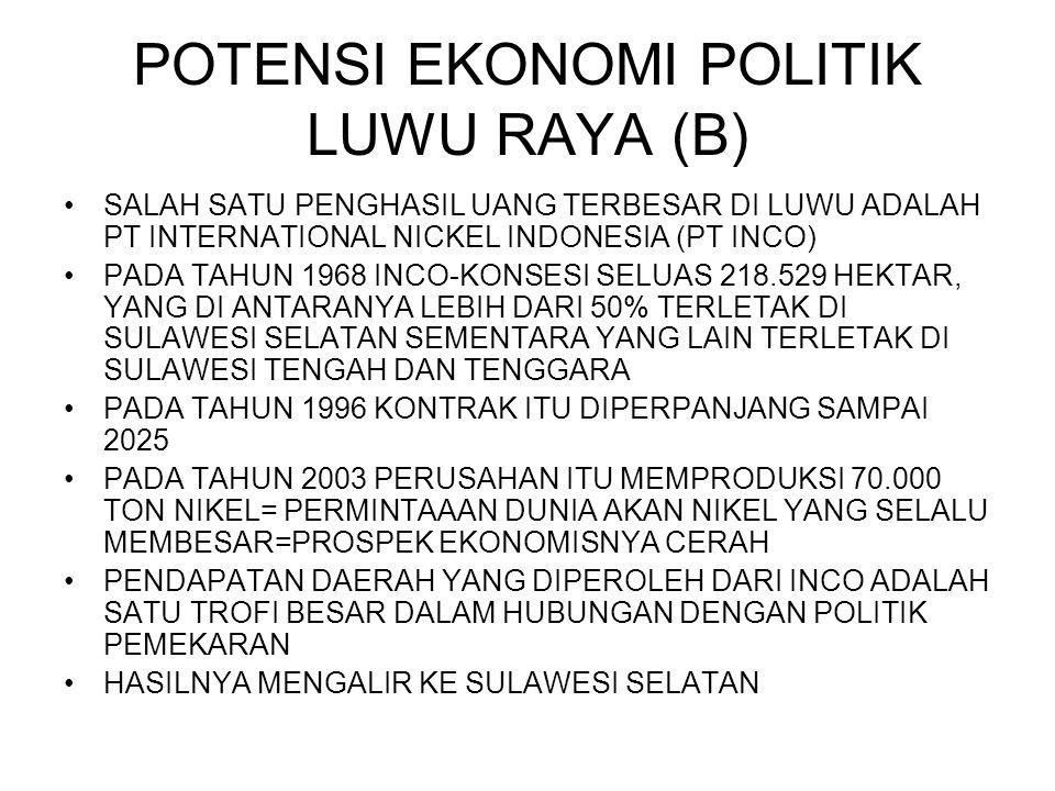 SALAH SATU PENGHASIL UANG TERBESAR DI LUWU ADALAH PT INTERNATIONAL NICKEL INDONESIA (PT INCO) PADA TAHUN 1968 INCO-KONSESI SELUAS 218.529 HEKTAR, YANG