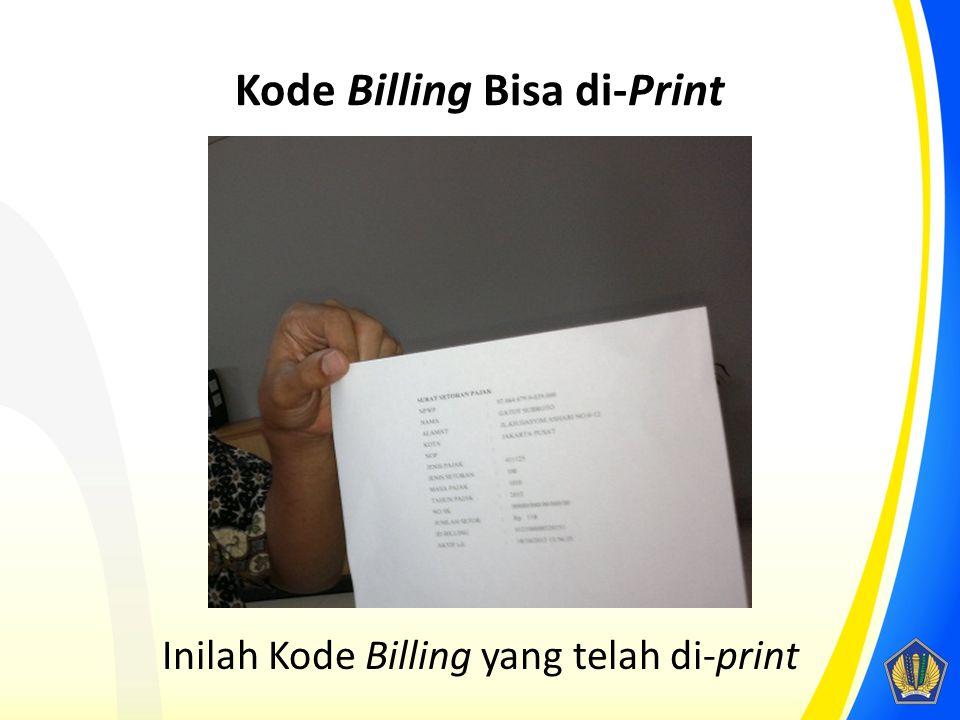 Kode Billing Bisa di-Print Inilah Kode Billing yang telah di-print