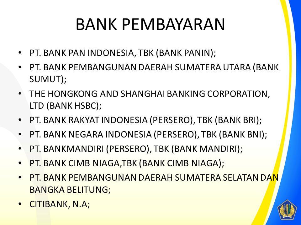 BANK PEMBAYARAN PT. BANK PAN INDONESIA, TBK (BANK PANIN); PT. BANK PEMBANGUNAN DAERAH SUMATERA UTARA (BANK SUMUT); THE HONGKONG AND SHANGHAI BANKING C