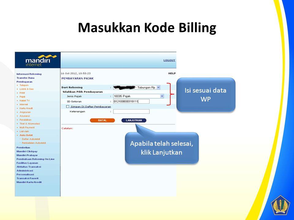 Masukkan Kode Billing Isi sesuai data WP Apabila telah selesai, klik Lanjutkan