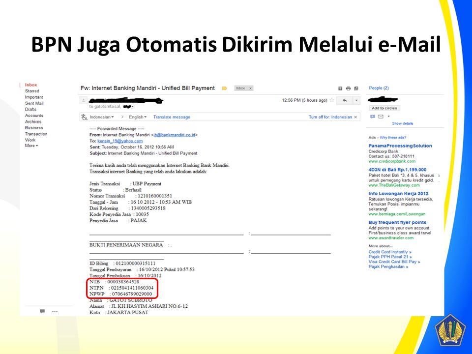 BPN Juga Otomatis Dikirim Melalui e-Mail