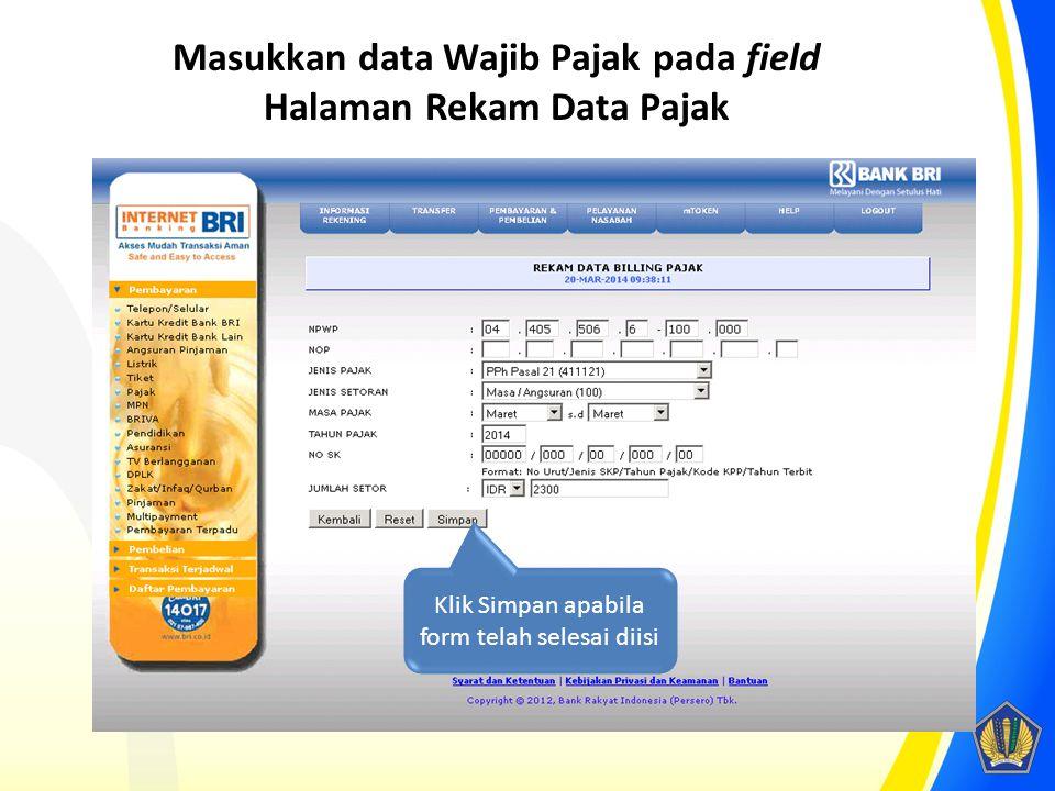 Masukkan data Wajib Pajak pada field Halaman Rekam Data Pajak Klik Simpan apabila form telah selesai diisi