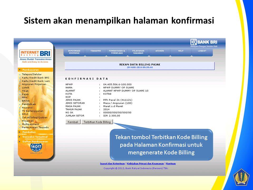Sistem akan menampilkan halaman konfirmasi Tekan tombol Terbitkan Kode Billing pada Halaman Konfirmasi untuk mengenerate Kode Billing