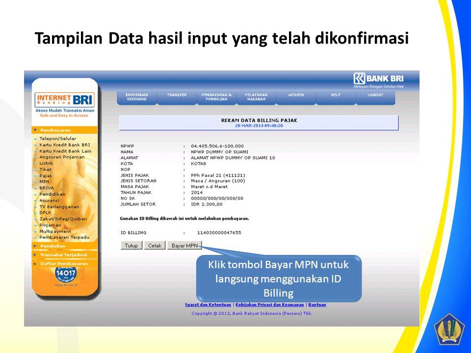 Tampilan Data hasil input yang telah dikonfirmasi Klik tombol Bayar MPN untuk langsung menggunakan ID Billing