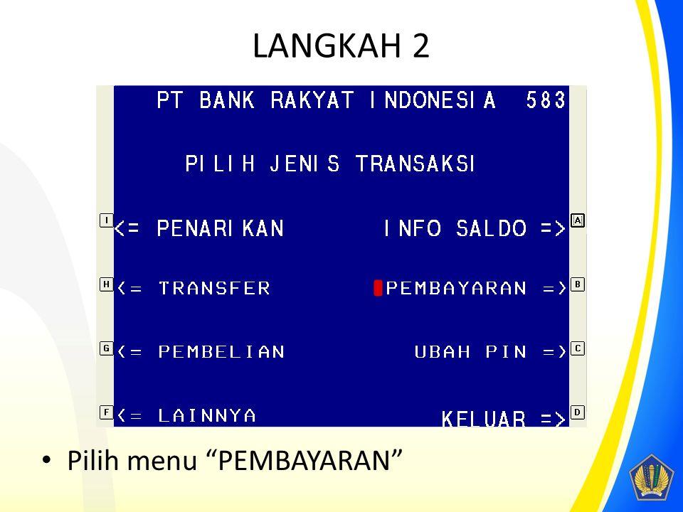 "LANGKAH 2 Pilih menu ""PEMBAYARAN"""