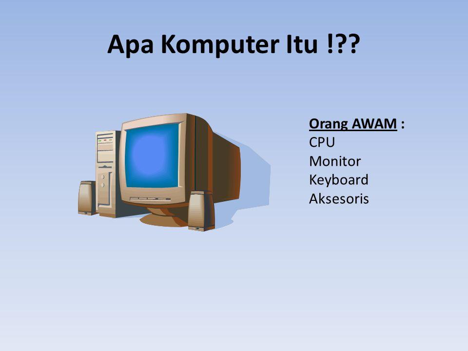 Apa Komputer Itu !?? Orang AWAM : CPU Monitor Keyboard Aksesoris