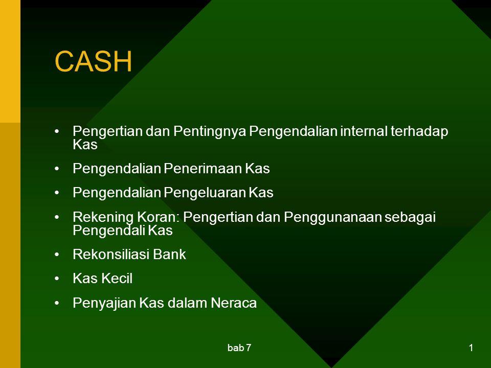 bab 7 12 Rekening Bank Checking account (rekening giro) –Signature card –Check –Deposit ticket –Bonggol cek Saving account (rekening tabungan) –Buku tabungan –Deposit ticket –Withdrawal slip