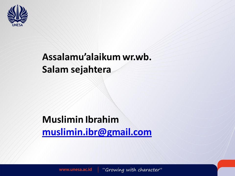 Assalamu'alaikum wr.wb. Salam sejahtera Muslimin Ibrahim muslimin.ibr@gmail.com