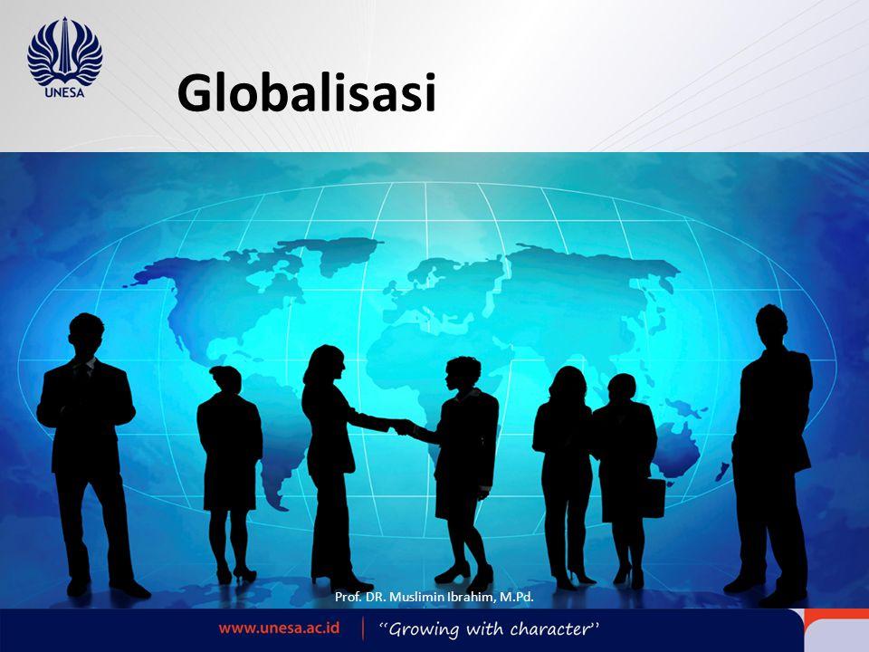 Globalisasi Prof. DR. Muslimin Ibrahim, M.Pd.