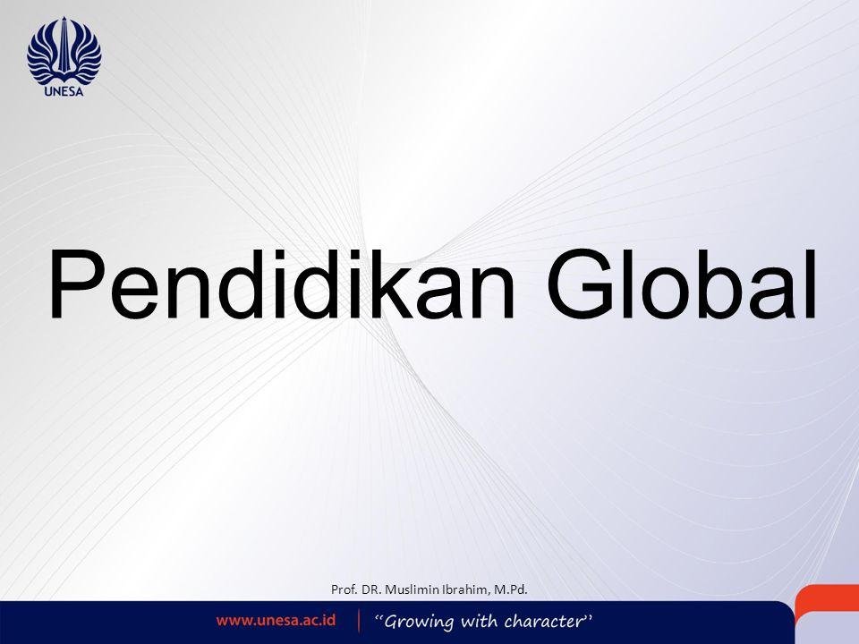 Pendidikan Global Prof. DR. Muslimin Ibrahim, M.Pd.
