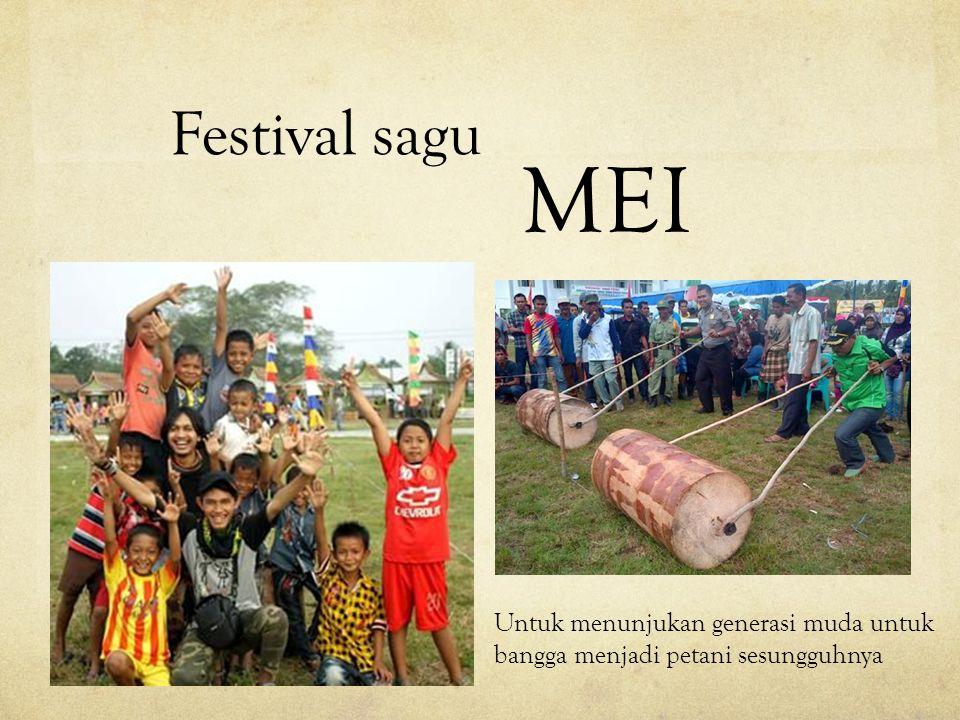 Festival sagu MEI Untuk menunjukan generasi muda untuk bangga menjadi petani sesungguhnya