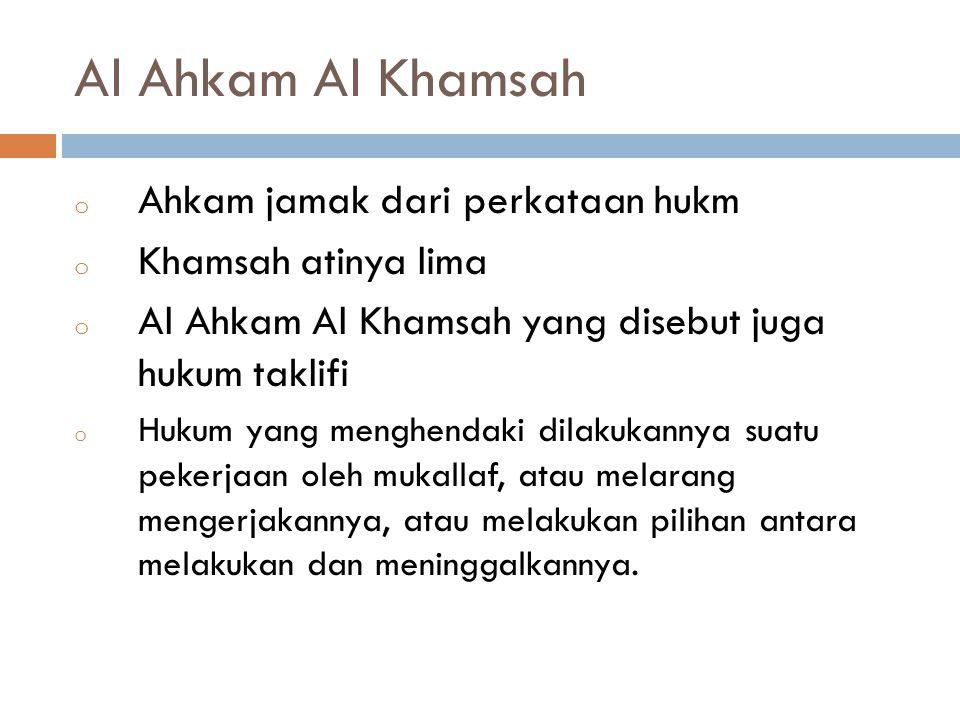  Tujuan Instruksional Umum:  Agar mahasiswa memahami Al Ahkam Al Khamsah  Tujuan Instruksional Khusus:  Agar Mahasiswa dapat menjelaskan Al Ahkam