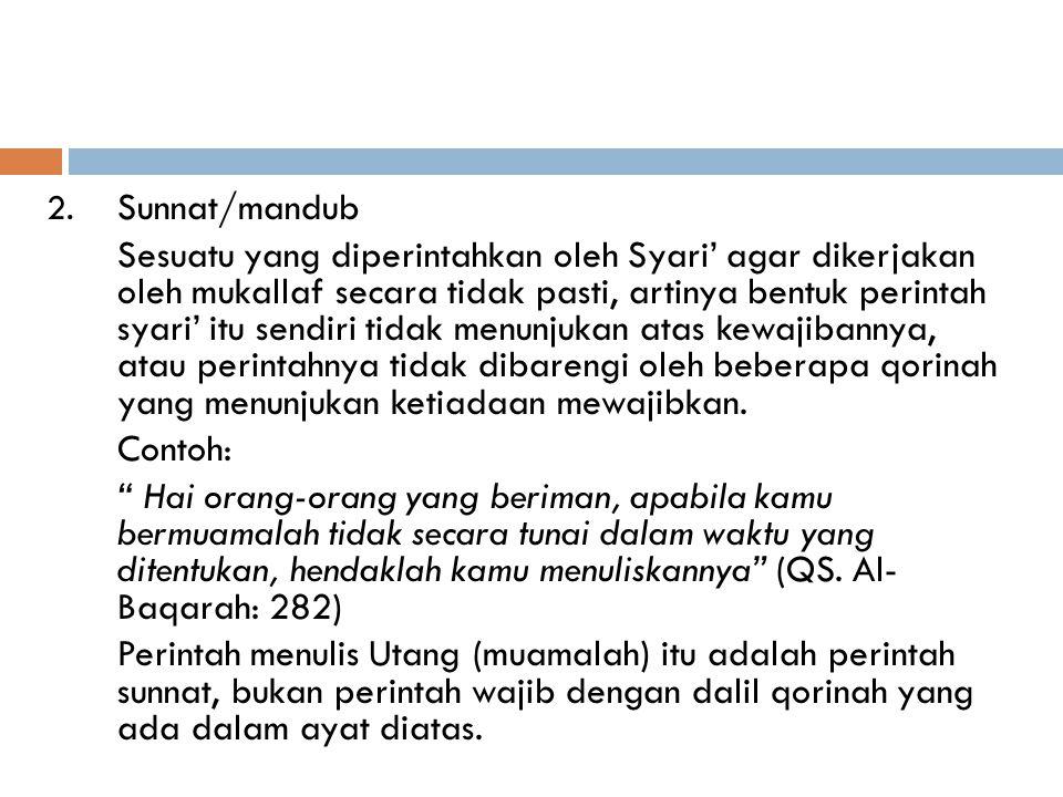 Hukum Taklifi, diantaranya: 1. Wajib Sesuatu yang diperintahkan oleh syari' agar dikerjakan oleh mukallaf dengan perintah secara wajib dengan ketentua